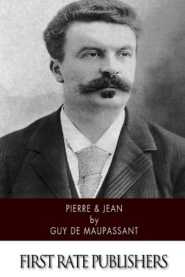 Pierre & Jean - de Maupassant, Guy, and Bell, Ciara (Translated by)
