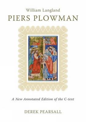 Piers Plowman: A New Annotated Edition of the C-Text - Langland, William, Professor