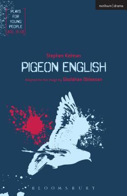 Pigeon English - Kelman, Stephen, and Obisesan, Gbolahan (Adapted by)
