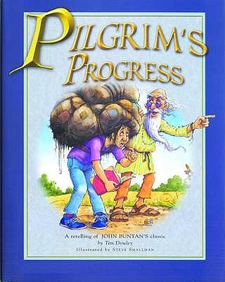Pilgrim's Progress: A Retelling of John Bunyan's Classic - Smallman, Steve