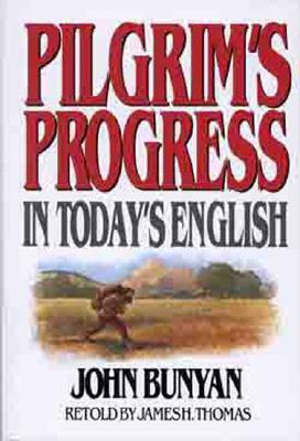Pilgrims Progress in Today's English - Thomas, James, and Bunyan, John