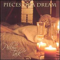 Pillow Talk - Pieces of a Dream