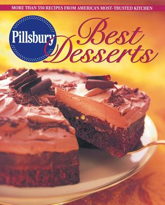 Pillsbury Best Desserts: More Than 350 Recipes from America's Most-Trusted Kitchen - Pillsbury Company (Creator)