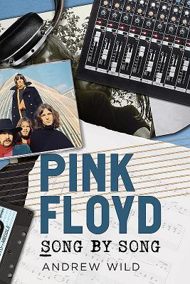 Pink Floyd: Song by Song - Wild, Andrew