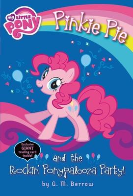 Pinkie Pie and the Rockin' Ponypalooza Party! - Berrow, G M