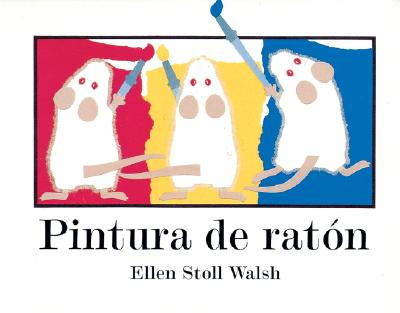 Pintura de Raton - Walsh, Ellen Stoll, and Campoy, F Isabel (Translated by)