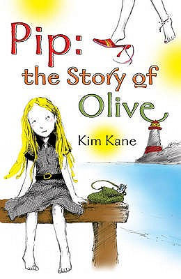 Pip: The Story of Olive - Kane, Kim