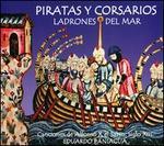 Piratas y Corsarios: Ladrones del Mar