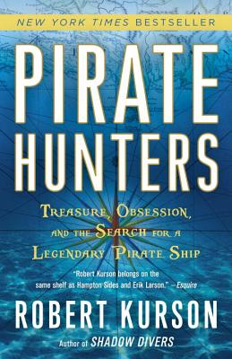 Pirate Hunters: Treasure, Obsession, and the Search for a Legendary Pirate Ship - Kurson, Robert