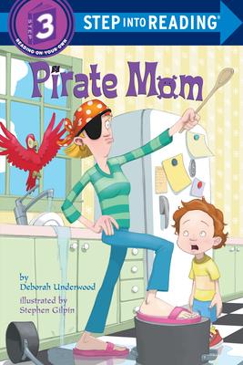 Pirate Mom - Underwood, Deborah
