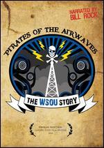 Pirates of the Airwaves: The WSOU Story