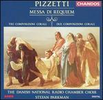 Pizzetti: Meesa di Requiem; Tre Composizioni Corali; Due Composizioni Corali