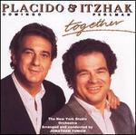 Plácido Domingo & Itzhak Perlman: Together - Itzhak Perlman (violin); New York Studio Orchestra; Plácido Domingo (tenor); Plácido Domingo (vocals); Jonathan Tunick (conductor)