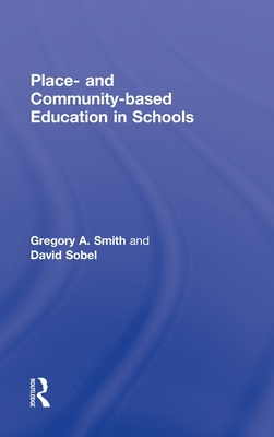 Place and Community-Based Education in Schools - Smith, Gregory A