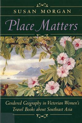 Place Matters - Morgan, Susan