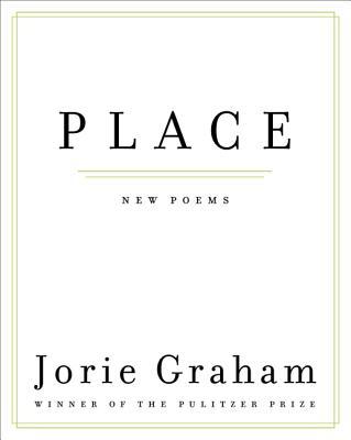 Place: New Poems - Graham, Jorie