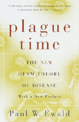 Plague Time: The New Germ Theory of Disease - Ewald, Paul