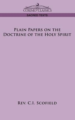 Plain Papers on the Doctrine of the Holy Spirit - Scofield, Rev C I