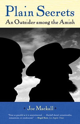 Plain Secrets: An Outsider Among the Amish - Mackall, Joe