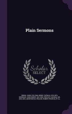 Plain Sermons - Keble, John, and Keble, Thomas, and Newman, John Henry, Cardinal