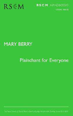 Plainchant for Everyone - Berry, Mary, Dr.