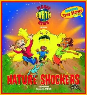 Planet Earth News Presents: Nature Shockers - Thomas, Keltie