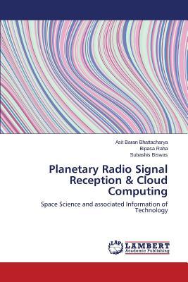 Planetary Radio Signal Reception & Cloud Computing - Bhattacharya Asit Baran