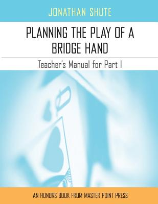 Planning the Play: A Teacher's Manual for Part I - Shute, Jonathan