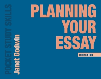 Planning Your Essay - Godwin, Janet