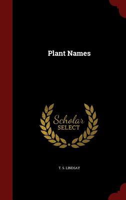 Plant Names - Lindsay, T S