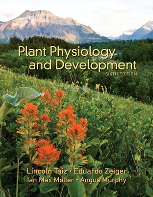 Plant Physiology and Development - Taiz, Lincoln