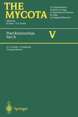 Plant Relationships Part B: Part B - Carroll, George C (Editor), and Tudzynski, Paul (Editor)