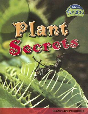 Plant Secrets: Plant Life Processes - Claybourne, Anna