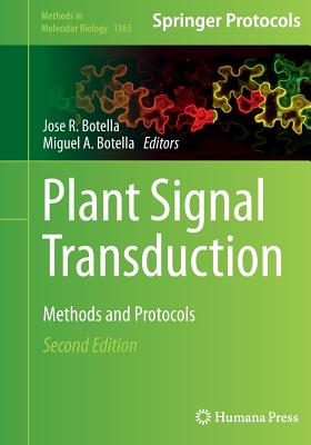 Plant Signal Transduction: Methods and Protocols - Botella, Jose R (Editor), and Botella, Miguel A (Editor)