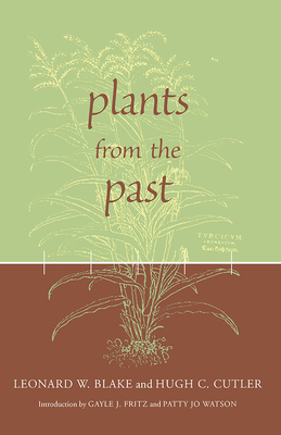 Plants from the Past - Blake, Leonard, and Cutler, Hugh Carson, and Fritz, Gayle J (Editor)