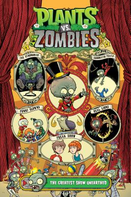 Plants vs. Zombies Volume 9: The Greatest Show Unearthed - Tobin, Paul