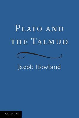 Plato and the Talmud - Howland, Jacob