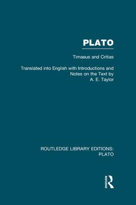Plato: Timaeus and Critias - Taylor, A. E.