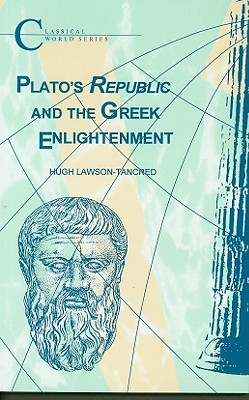Plato's Republic and the Greek Enlightenment - Tancred, H C Lawson-
