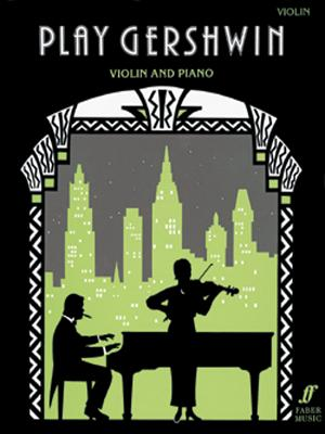 Play Gershwin for Violin - Gershwin, George (Composer), and Gout, Alan (Composer)