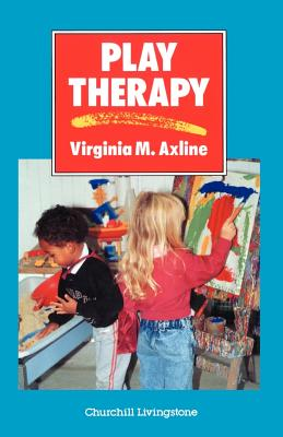 Play Therapy - Axline, Virginia M