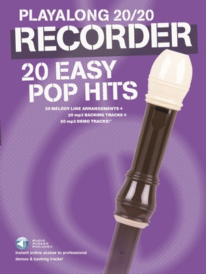 Playalong 20/20 Recorder: 20 Easy Pop Hits - Hal Leonard Publishing Corporation
