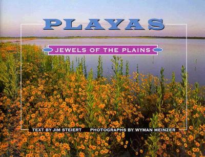 Playas: Jewels of the Plains - Steiert, Jim, and Meinzer, Wyman (Photographer)