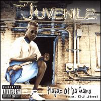 Playaz of da Game - Juvenile