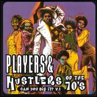 Players & Hustlers of the 70's: Can You Dig It? - Various Artists