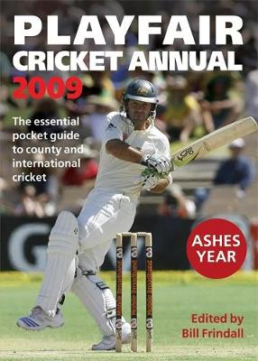 Playfair Cricket Annual 2009: The Essential Pocket Guide to County and International Cricket - Frindall, Bill (Editor)