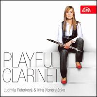 Playful Clarinet - Irina Kondratenko (piano); Ludmila Peterková (clarinet)