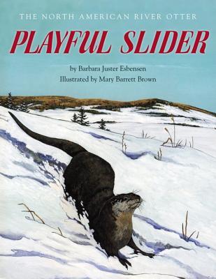 Playful Slider: The North American River Otter - Esbensen, Barbara Juster