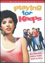 Playing for Keeps - Bob Weinstein; Harvey Weinstein