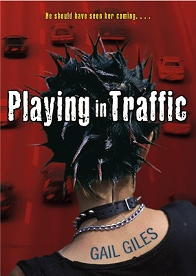 Playing in Traffic - Giles, Gail